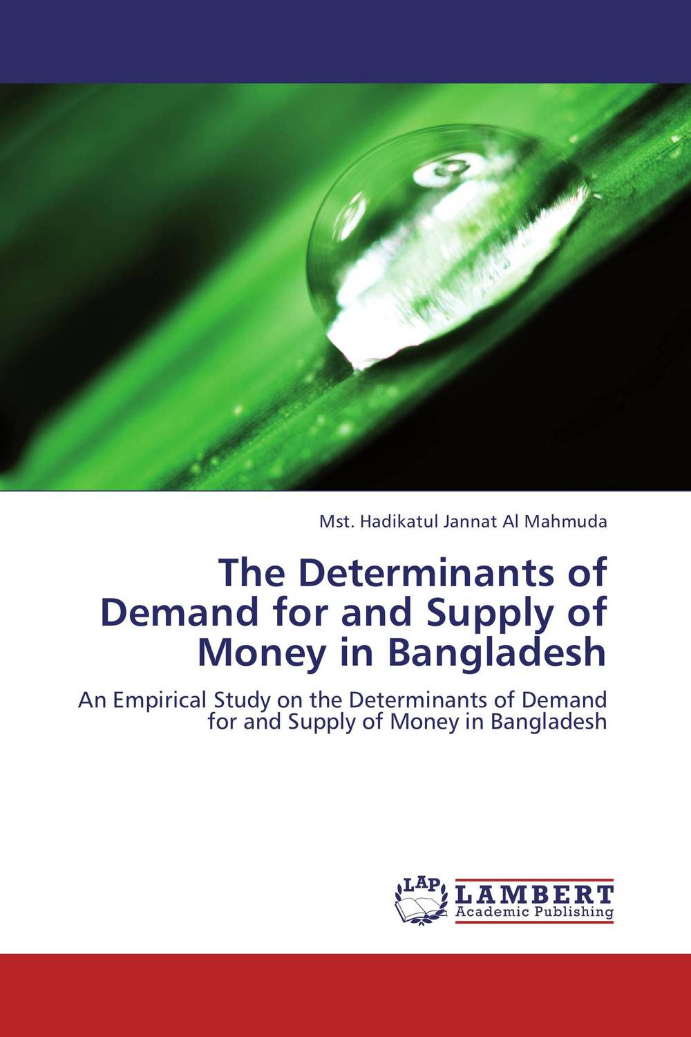 The Determinants of Demand for and Supply of Money in Bangladesh rakesh kumar tiwari and rajendra prasad ojha conformation and stability of mixed dna triplex