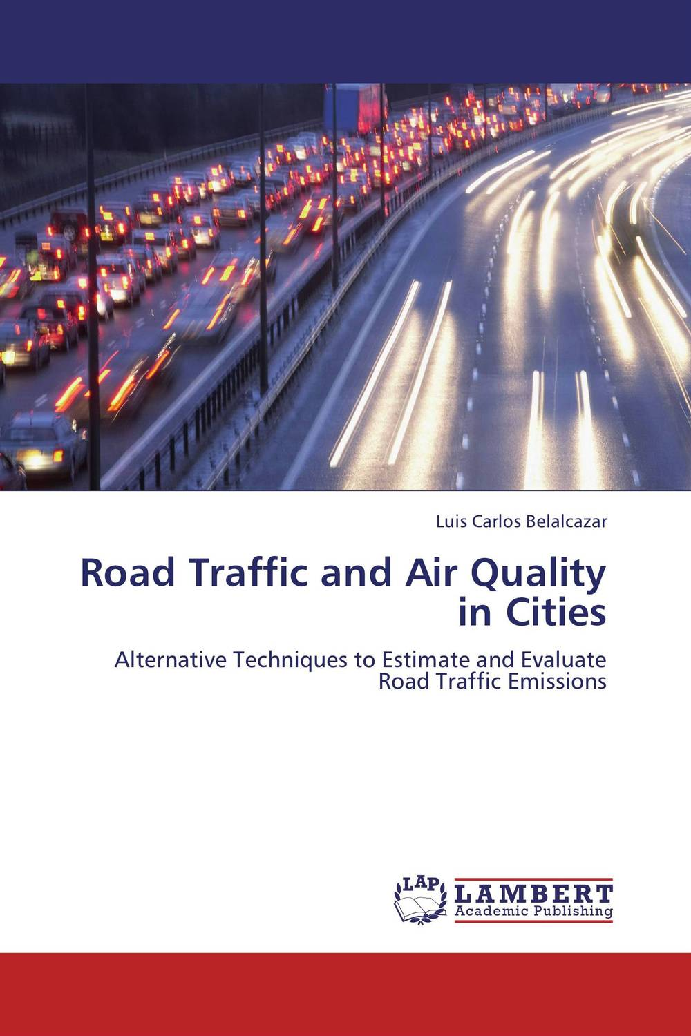 Road Traffic and Air Quality in Cities impacts of urban traffic management on air quality