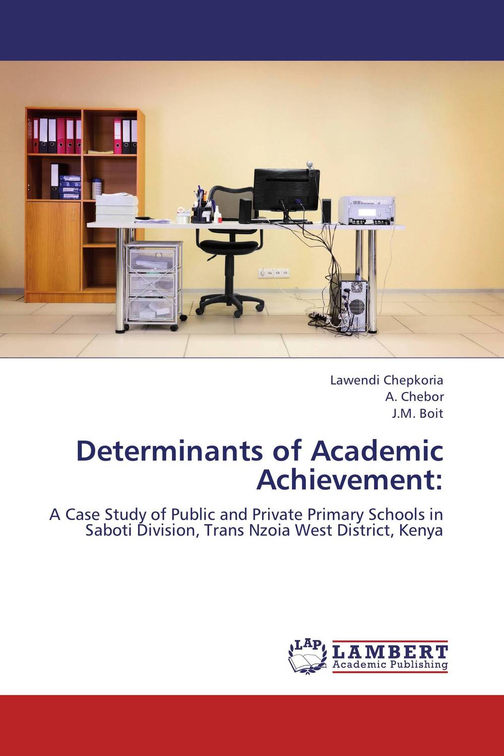Determinants of Academic Achievement: ruthaychonnee sittichai determining factors for academic achievement and attitude of students
