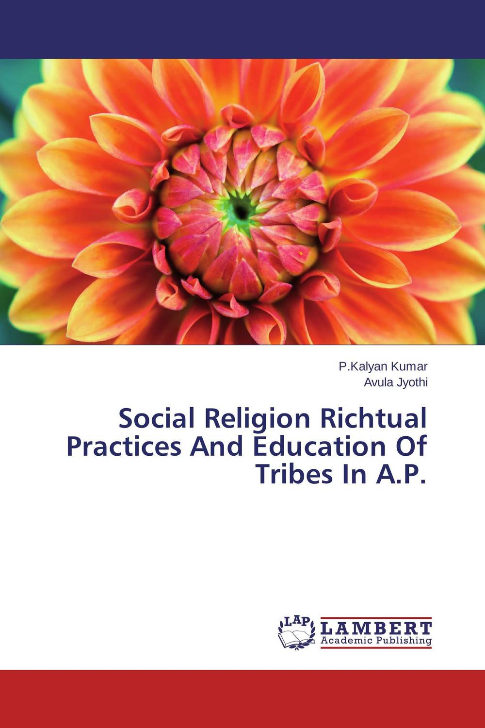 Social Religion Richtual Practices And Education Of Tribes In A.P. bir pal singh social inequality and exclusion of scheduled tribes in india