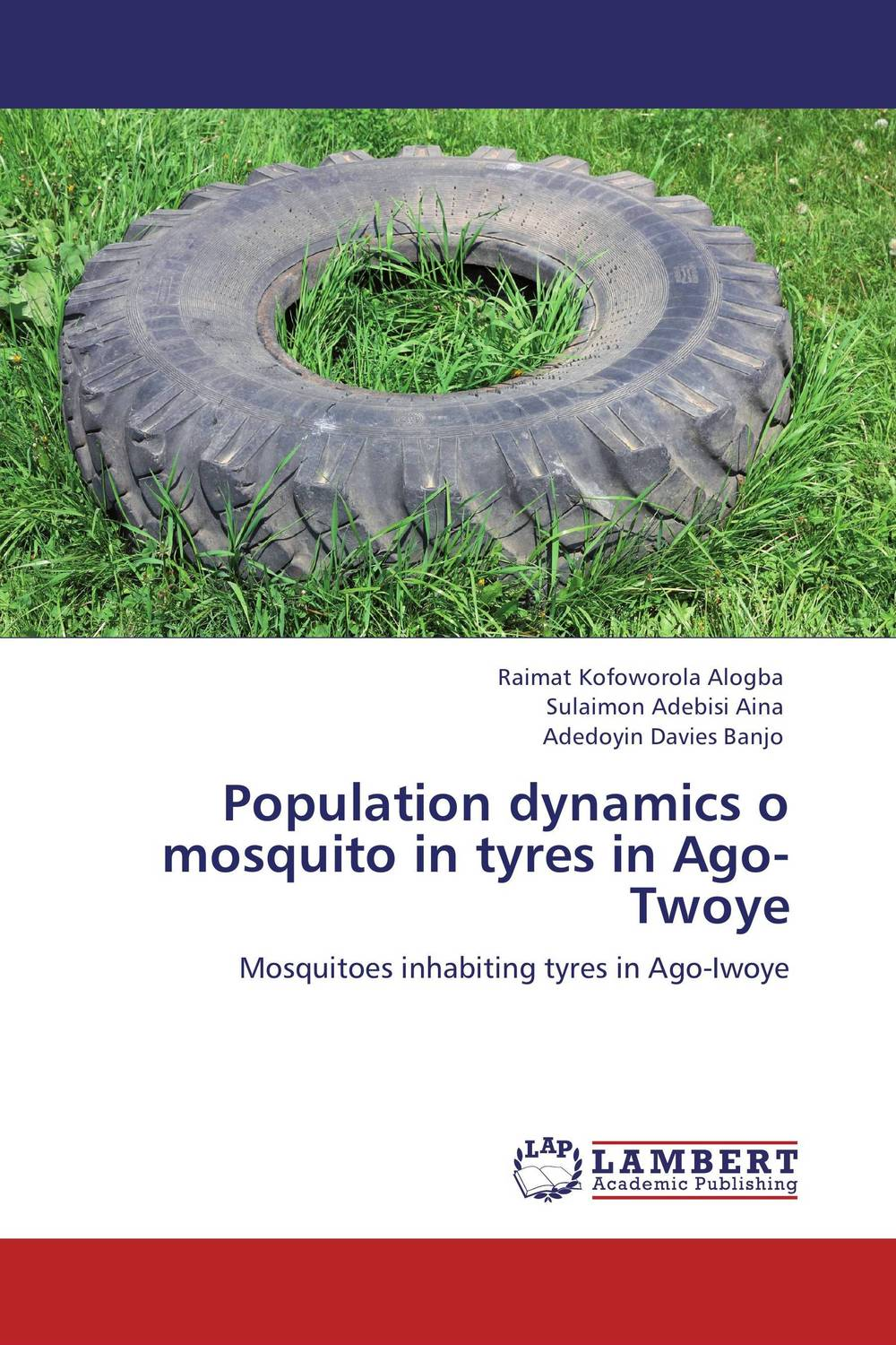 Population dynamics o mosquito in tyres in Ago-Twoye fatal misconception – the struggle to control world population