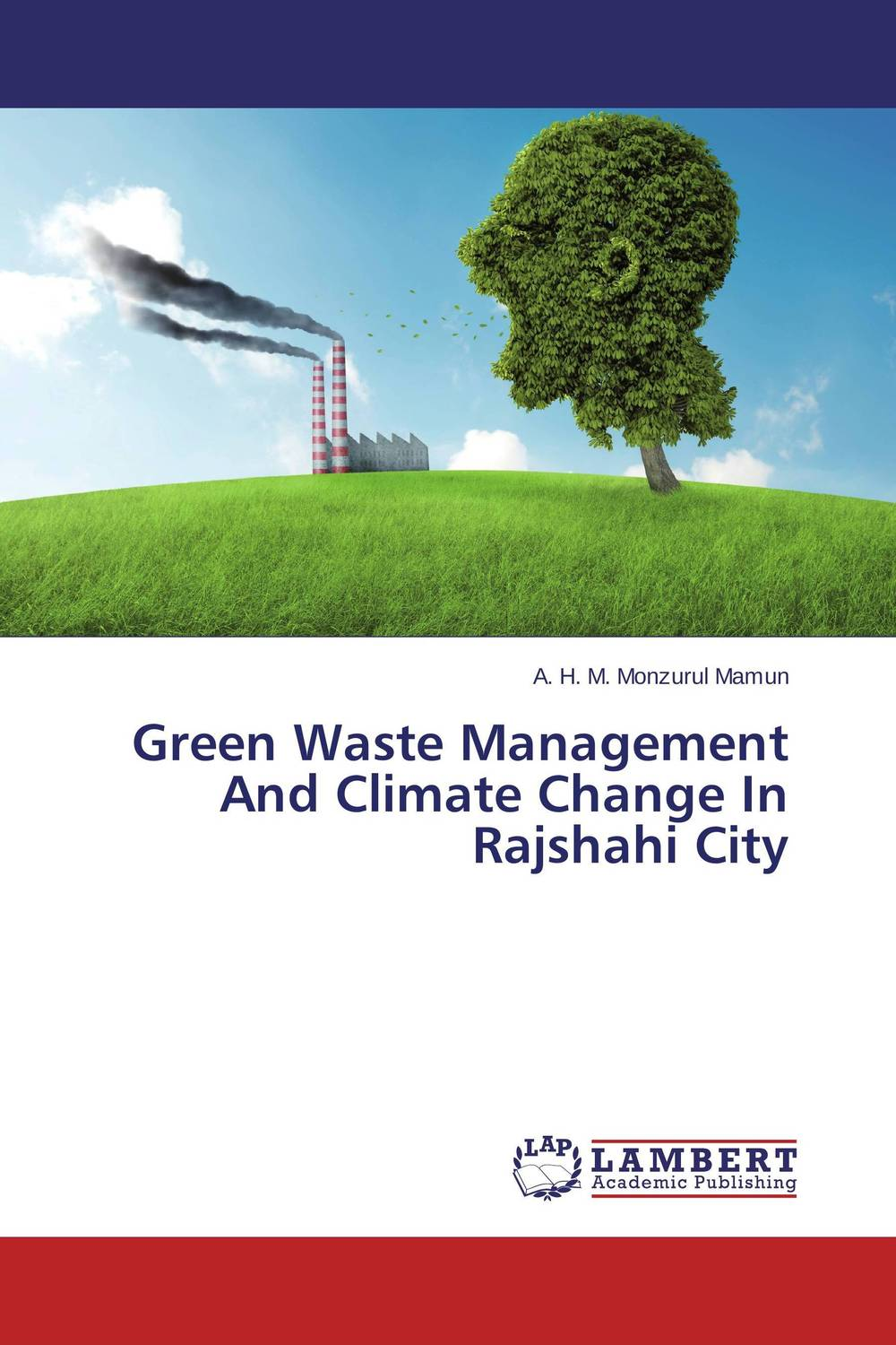 Green Waste Management And Climate Change In Rajshahi City dereje azemraw senshaw potential greenhouse gas emission reduction from municipal solid waste