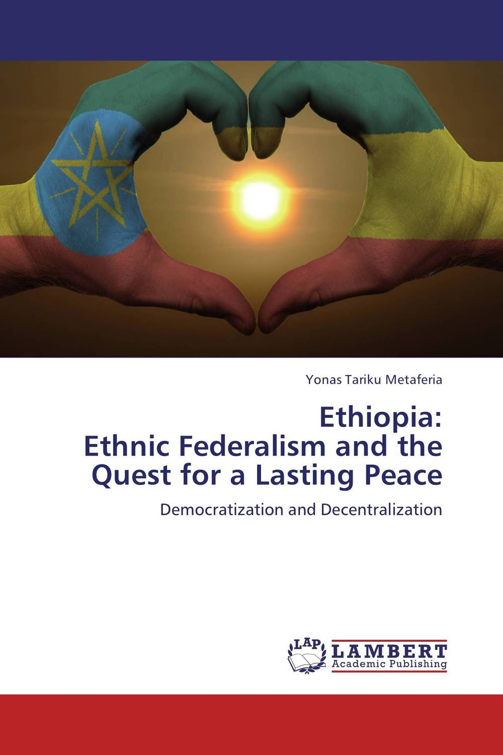 Ethiopia:  Ethnic Federalism and the Quest for a Lasting Peace ethnic interactions in jama basin of north shewa ethiopia