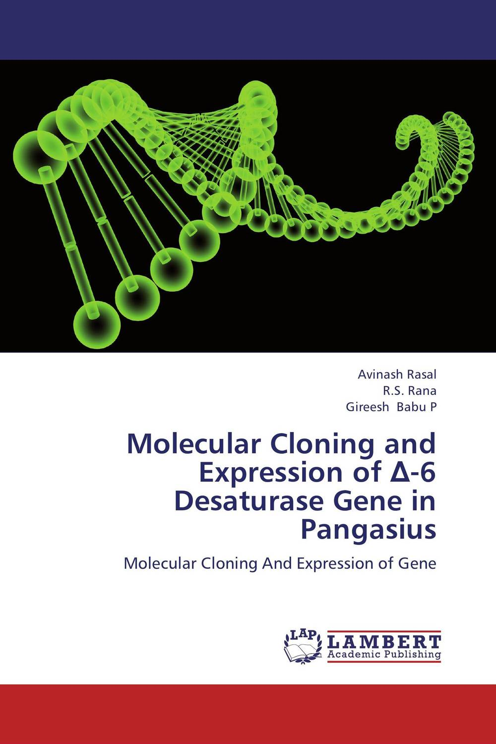 Molecular Cloning and Expression of ?-6 Desaturase Gene in Pangasius rakesh singh amit kumar singh and g k garg cloning of glna from bacillus brevis