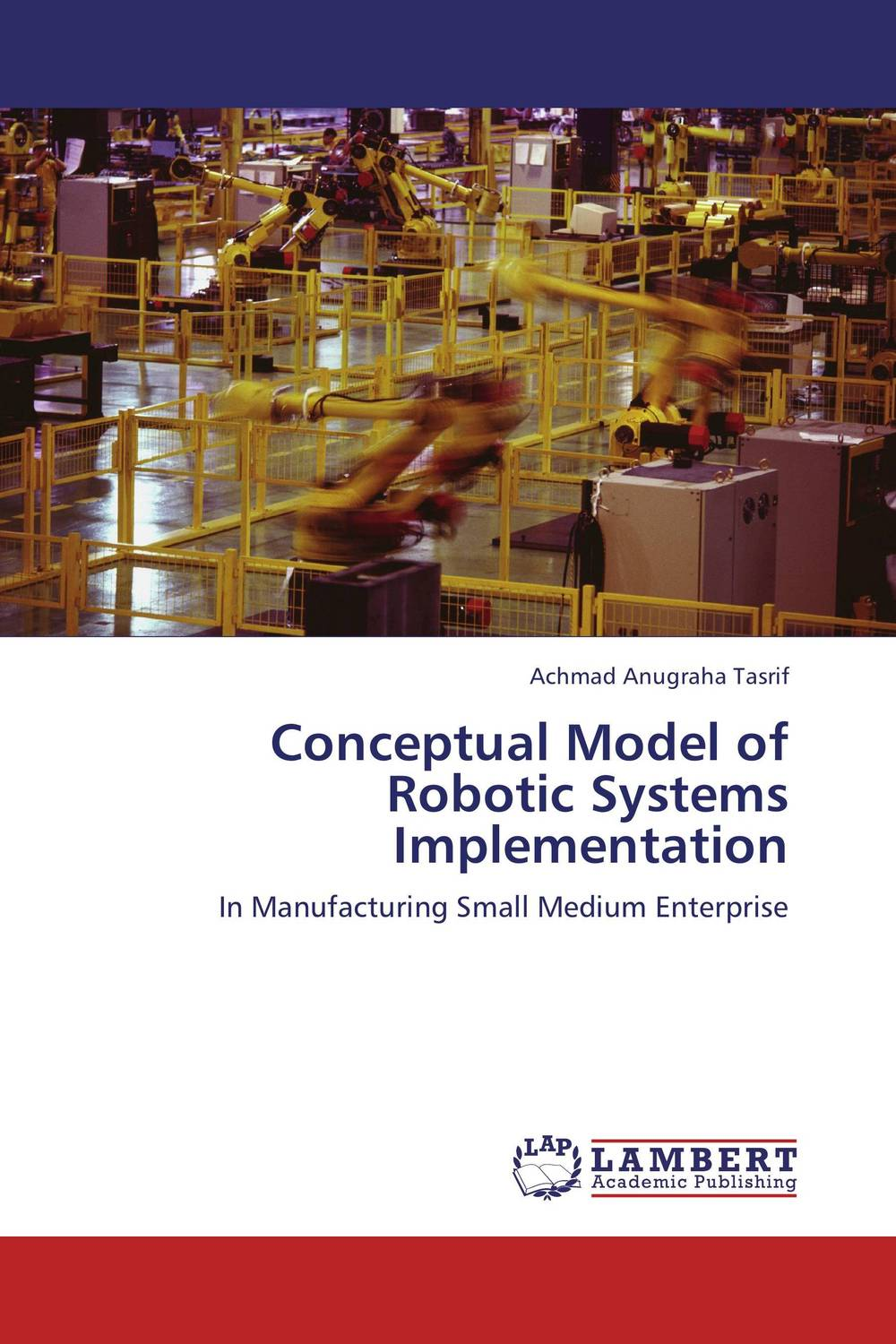 Conceptual Model of Robotic Systems Implementation peter stone layered learning in multiagent systems – a winning approach to robotic soccer