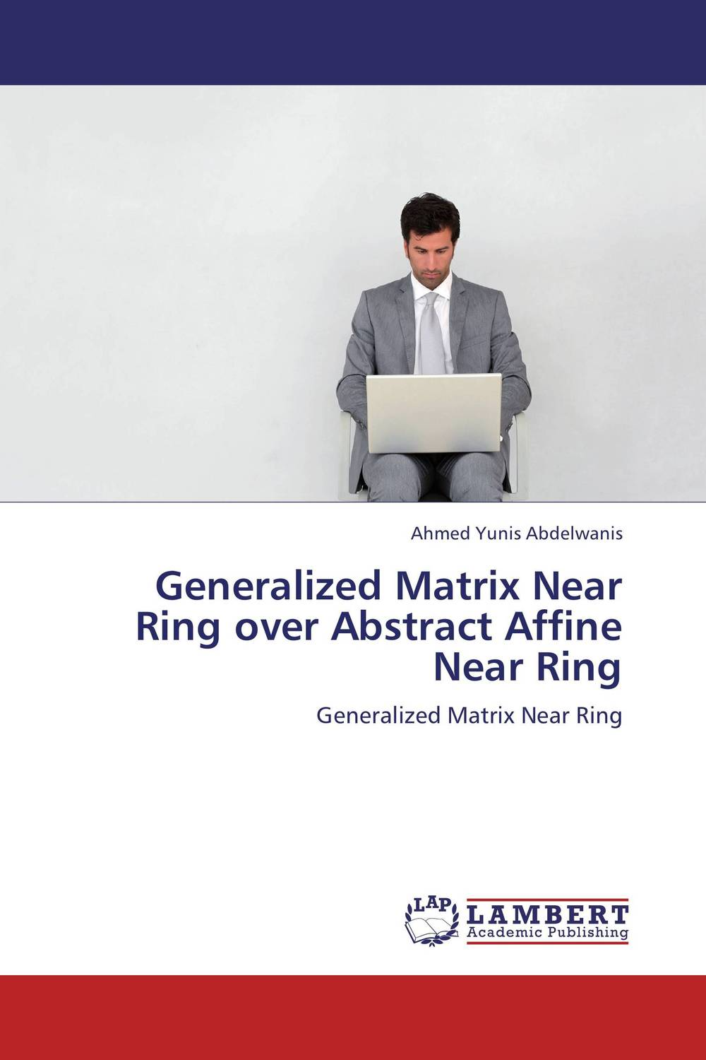 Generalized Matrix Near Ring over Abstract Affine Near Ring m n semirings and a generalized fault tolerance algebra of systems