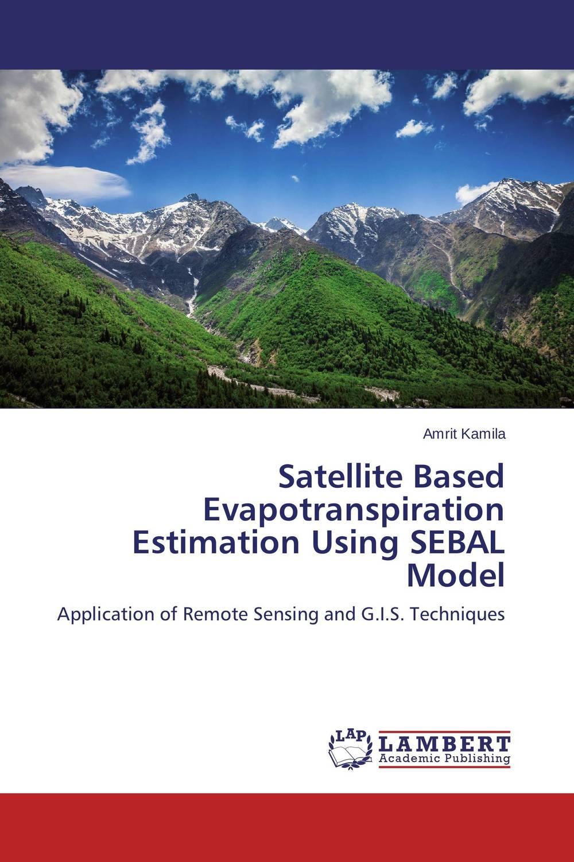 Satellite Based Evapotranspiration Estimation Using SEBAL Model hot assessment guidance model for hemostatic of surface blutpunkte surface bleeding point hemostasis model