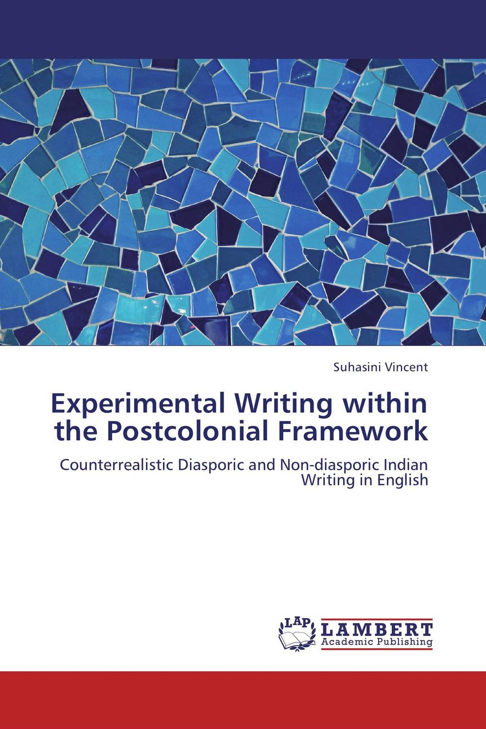 Experimental Writing within the Postcolonial Framework cultural and linguistic hybridity in postcolonial text