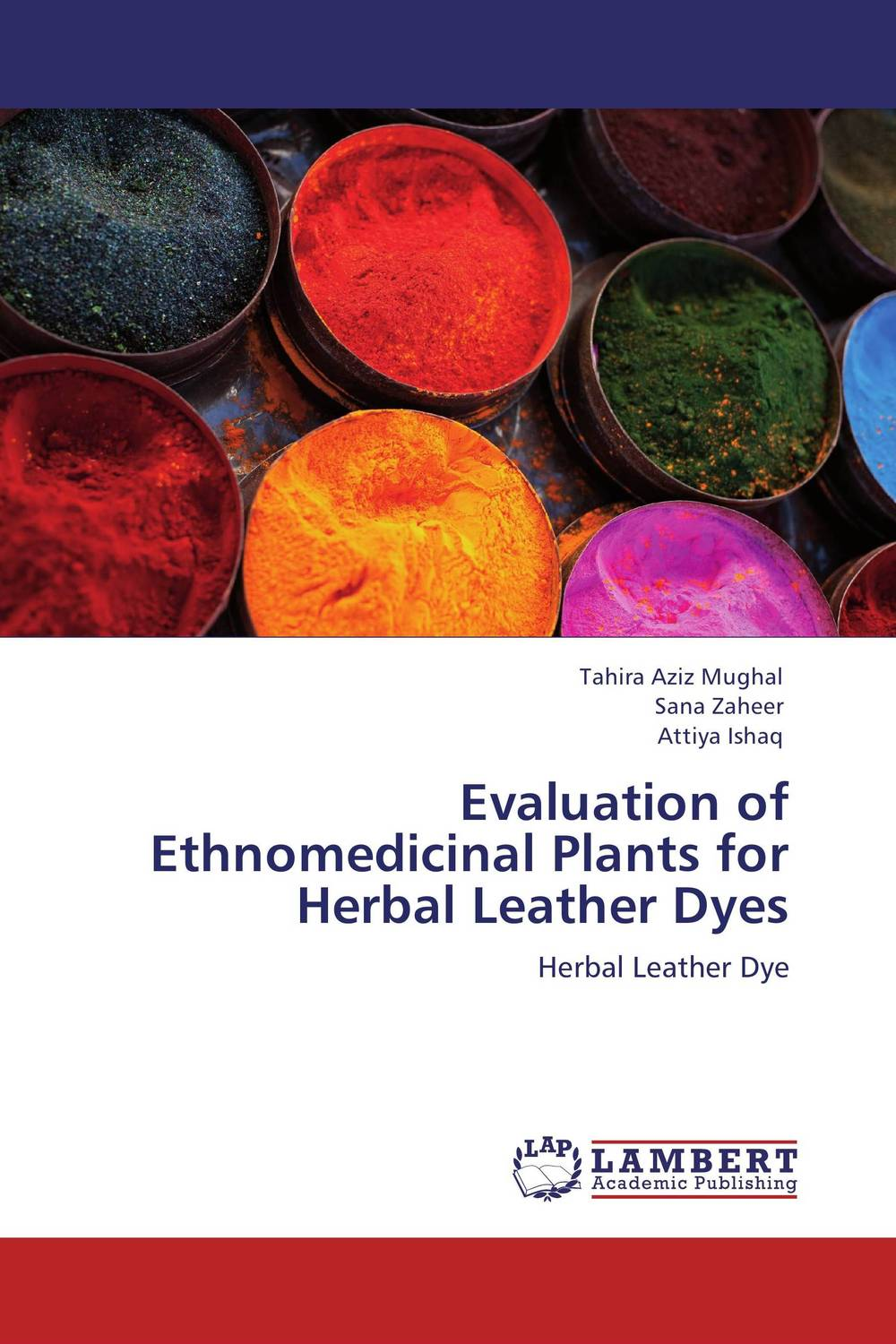 Evaluation of Ethnomedicinal Plants for Herbal Leather Dyes natural dyes for textiles