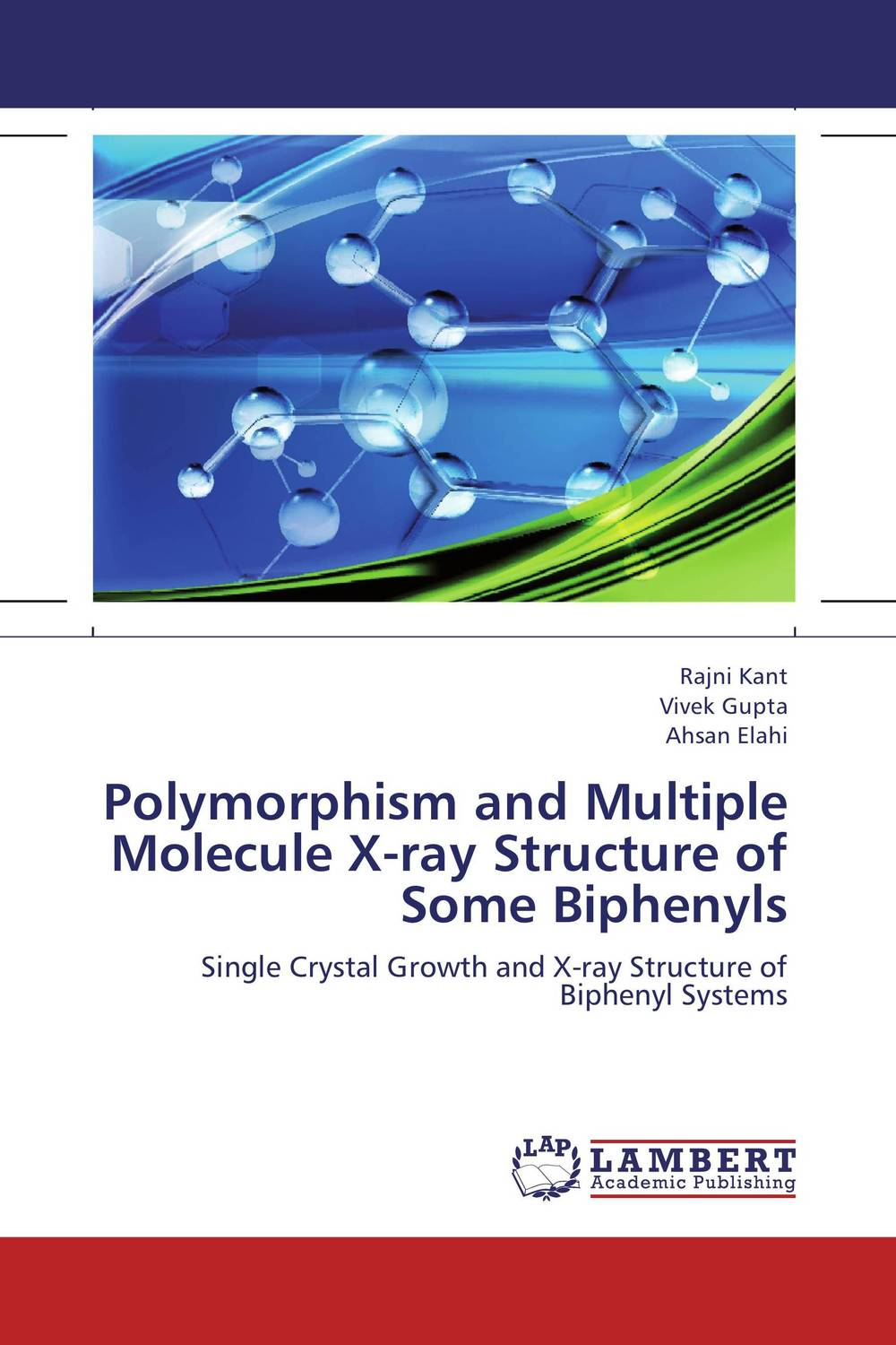 Polymorphism and Multiple Molecule X-ray Structure of Some Biphenyls x ray crystallographic and theoretical investigations on aromatic compounds