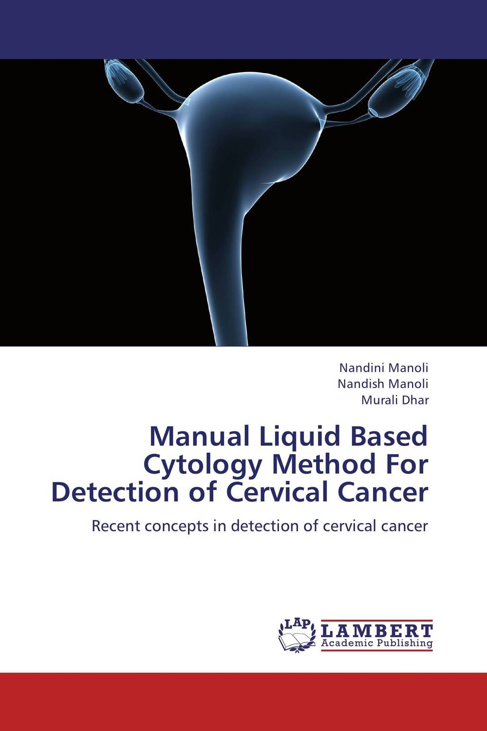 Manual Liquid Based Cytology Method For Detection of Cervical Cancer late stage diagnosis of cervical cancer