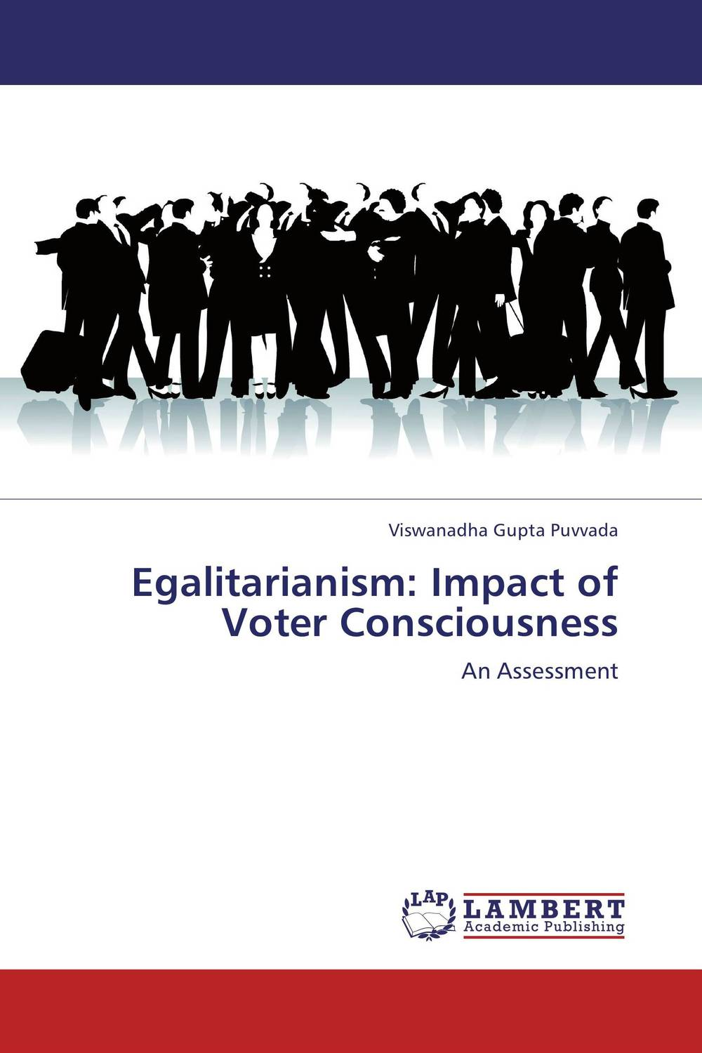 Egalitarianism: Impact of Voter Consciousness stealing democracy – the new politics of voter suppression