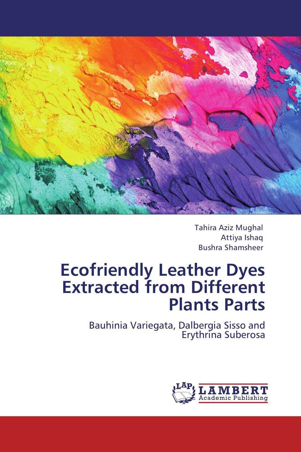Ecofriendly Leather Dyes Extracted from Different Plants Parts