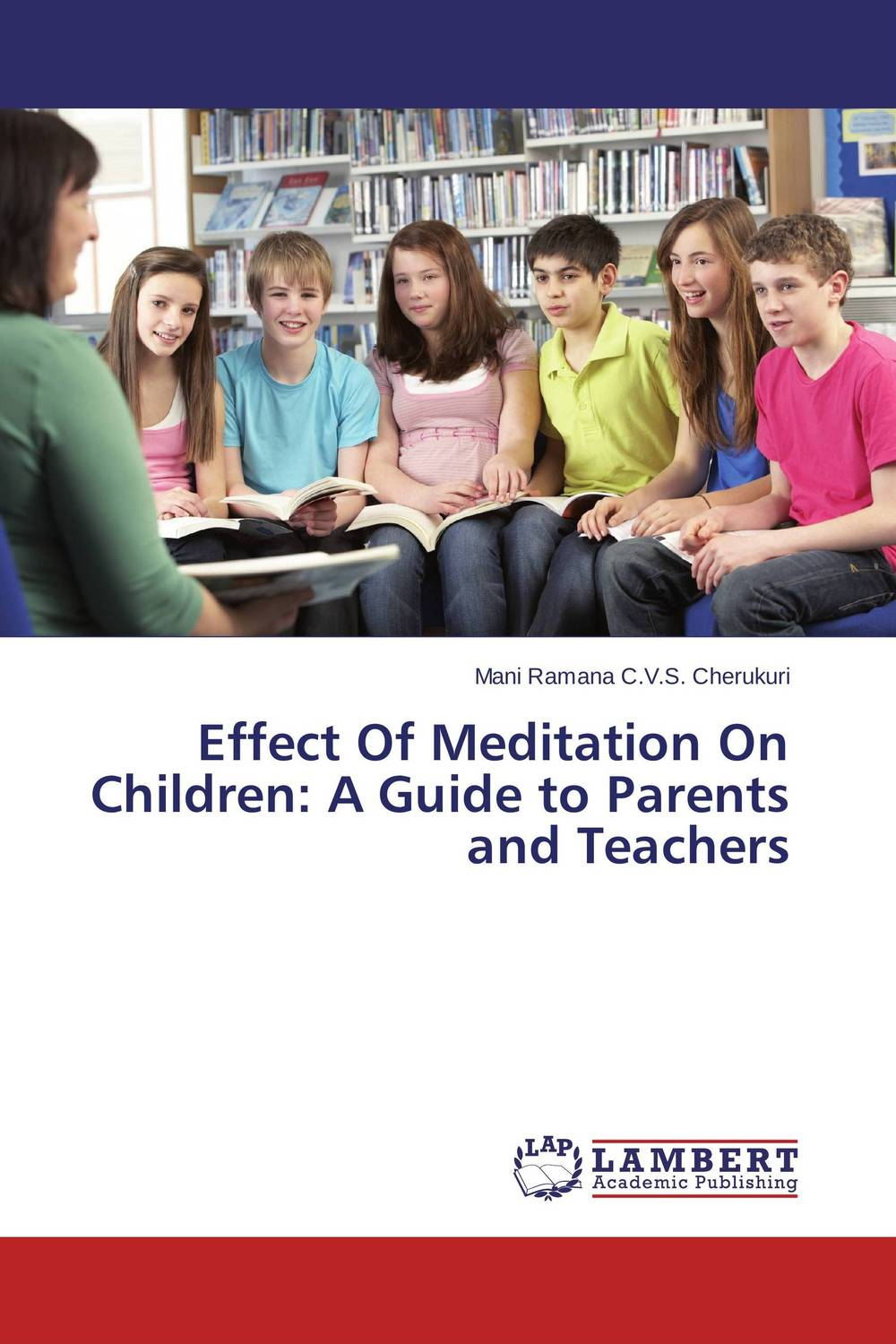Effect Of Meditation On Children: A Guide to Parents and Teachers