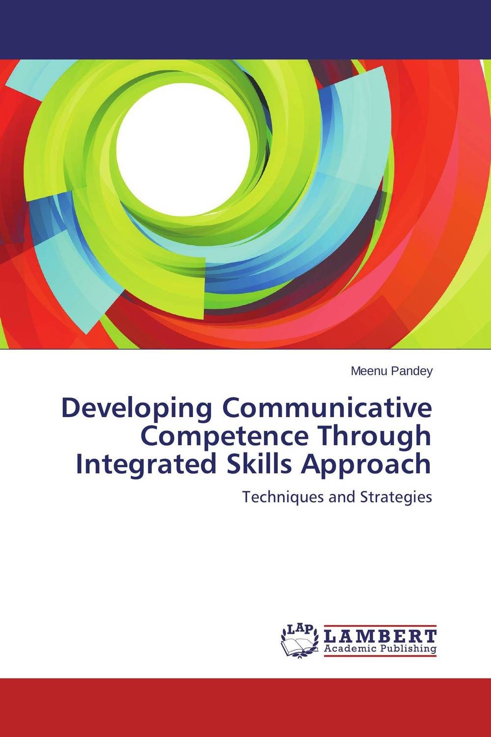 Developing Communicative Competence Through Integrated Skills Approach developing the communicative competence of second language speakers