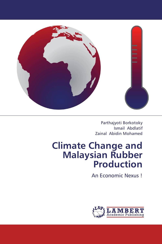 Climate Change and Malaysian Rubber Production abhaya kumar naik socio economic impact of industrialisation