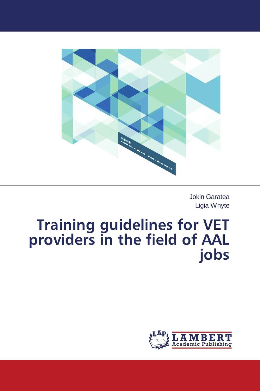 Training guidelines for VET providers in the field of AAL jobs training of field functionaries