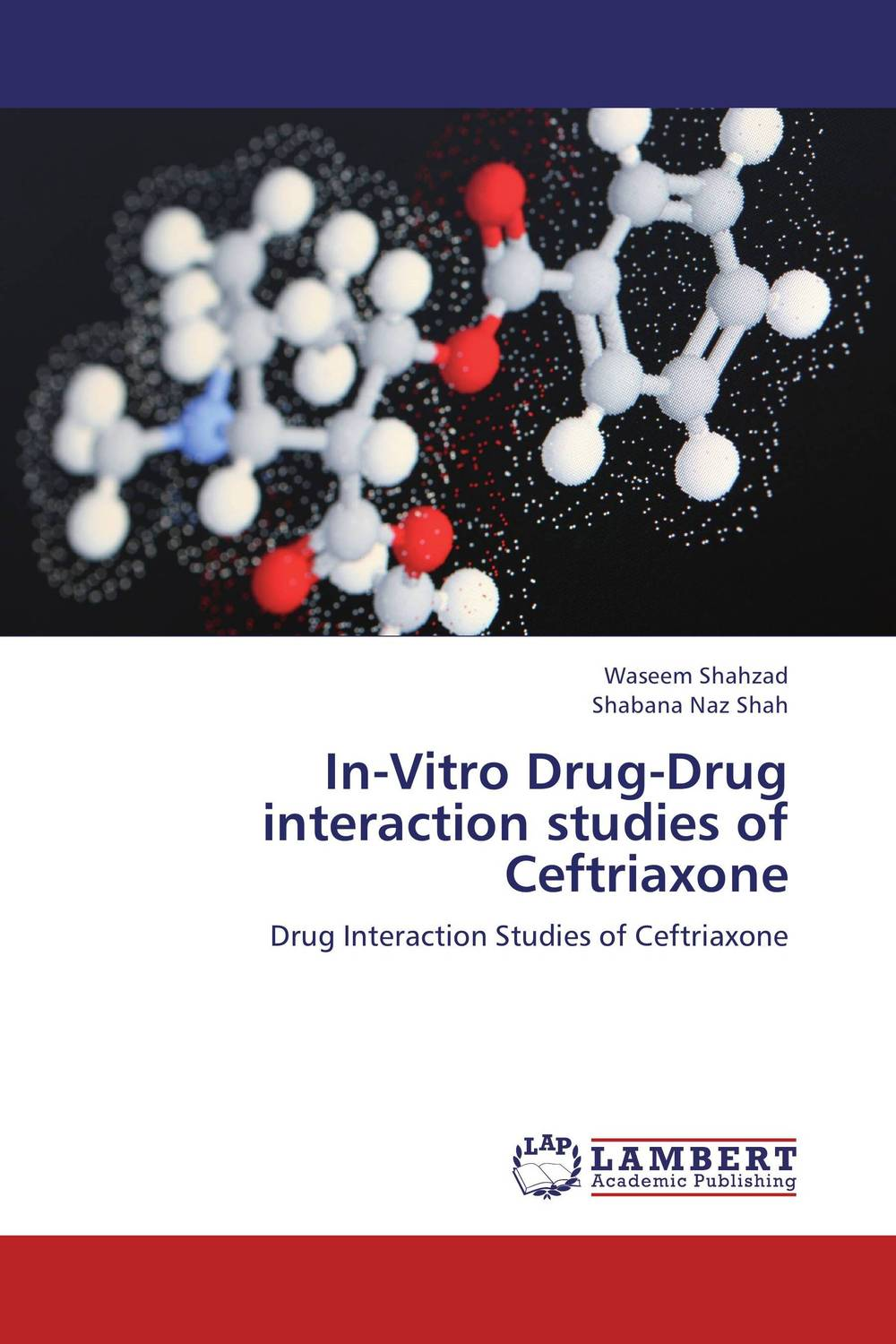 In-Vitro Drug-Drug interaction studies of Ceftriaxone modified pnas synthesis and interaction studies with dna