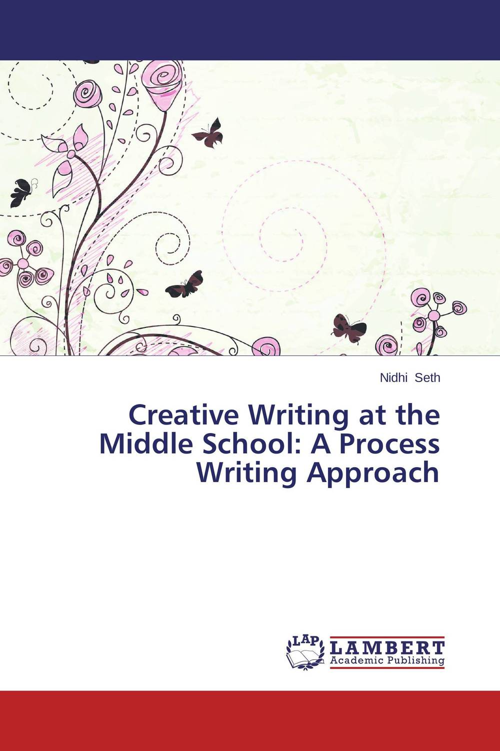 Creative Writing at the Middle School: A Process Writing Approach
