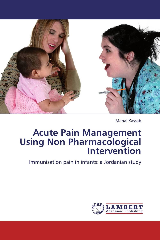 Acute Pain Management Using Non Pharmacological Intervention gurlal singh brar vineet inder singh khinda and ravi sher singh toor non pharmacological behaviour management
