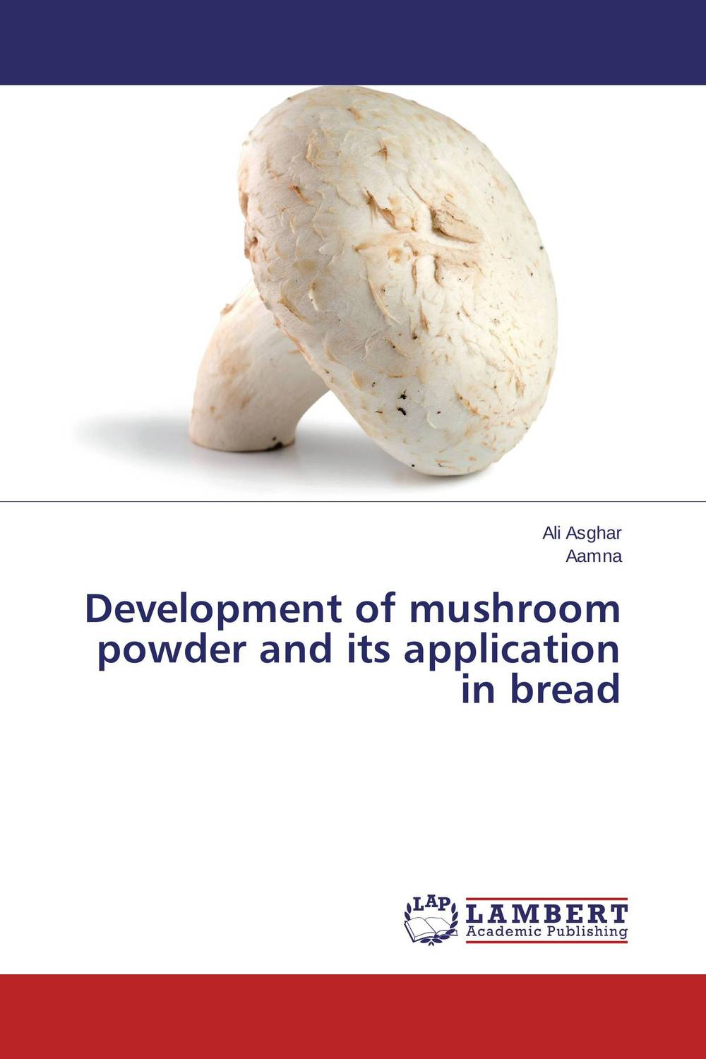 Development of mushroom powder and its application in bread tuarira mtaita and itai mutukwa mushroom a crop of choice