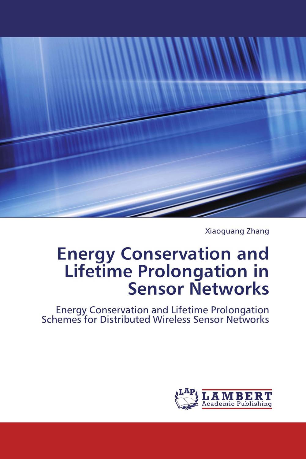 Energy Conservation and Lifetime Prolongation in Sensor Networks once in a lifetime