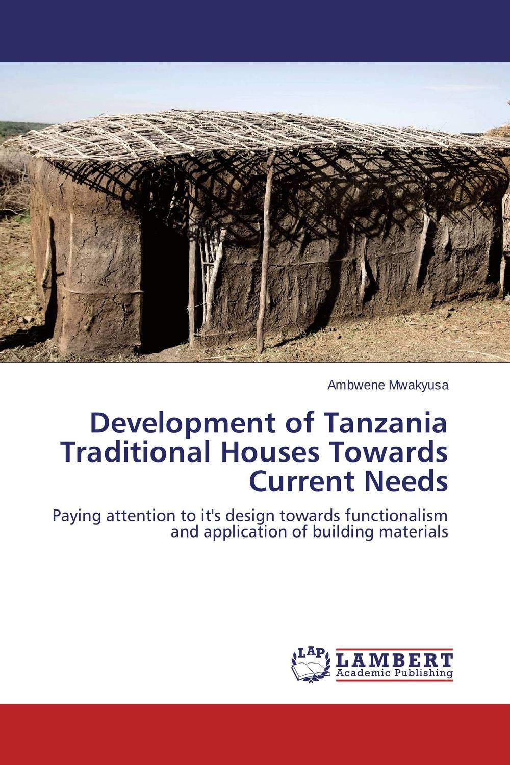 Development of Tanzania Traditional Houses Towards Current Needs corporate real estate management in tanzania