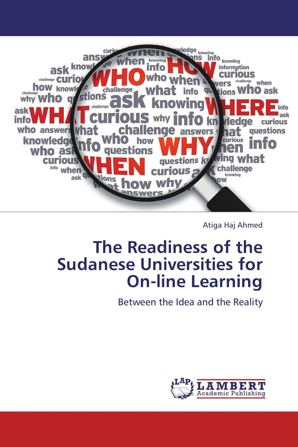 The Readiness of the Sudanese Universities for On-line Learning strategy for successful e learning implementation in higher education