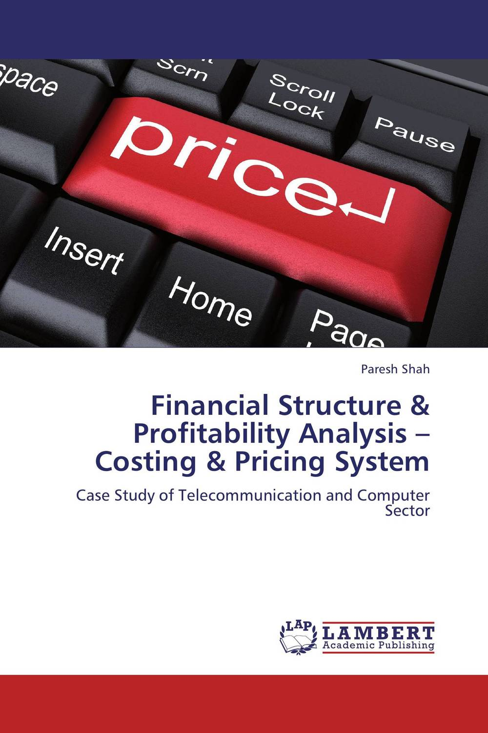 Financial Structure & Profitability Analysis –Costing & Pricing System system security through log analysis