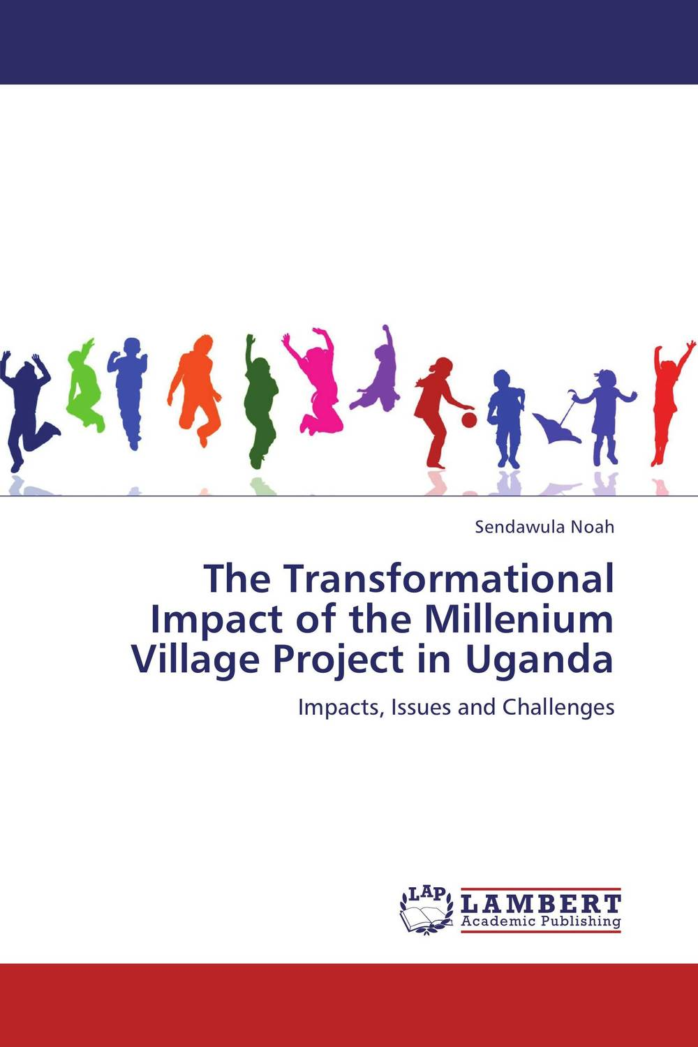 The Transformational Impact of the Millenium Village Project in Uganda reuben okereke socio economic impact of a university campus development project