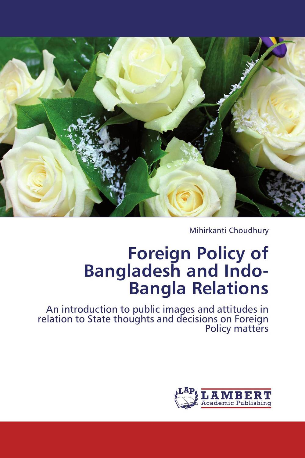 Foreign Policy of Bangladesh and Indo-Bangla Relations foreign policy as a means for advancing human rights