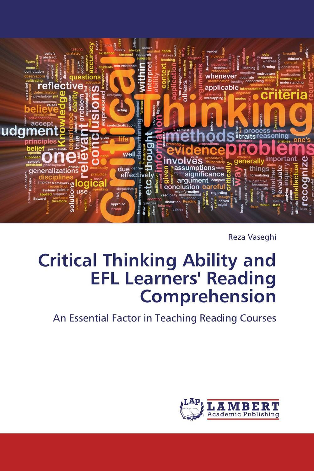 Critical Thinking Ability and EFL Learners' Reading Comprehension roshanak nouralian learning based readiness and speaking ability of efl learners