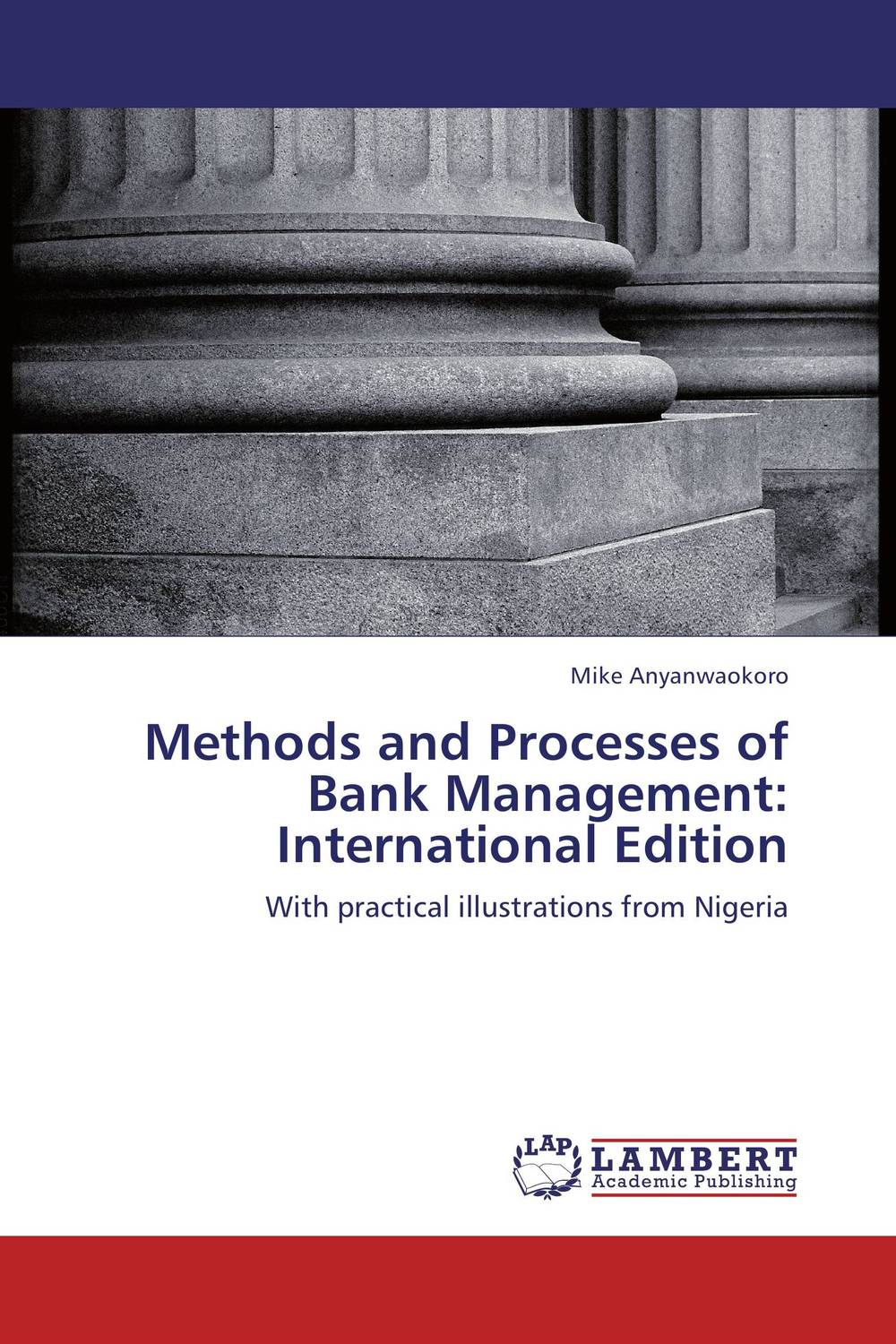 Methods and Processes of Bank Management: International Edition belousov a security features of banknotes and other documents methods of authentication manual денежные билеты бланки ценных бумаг и документов