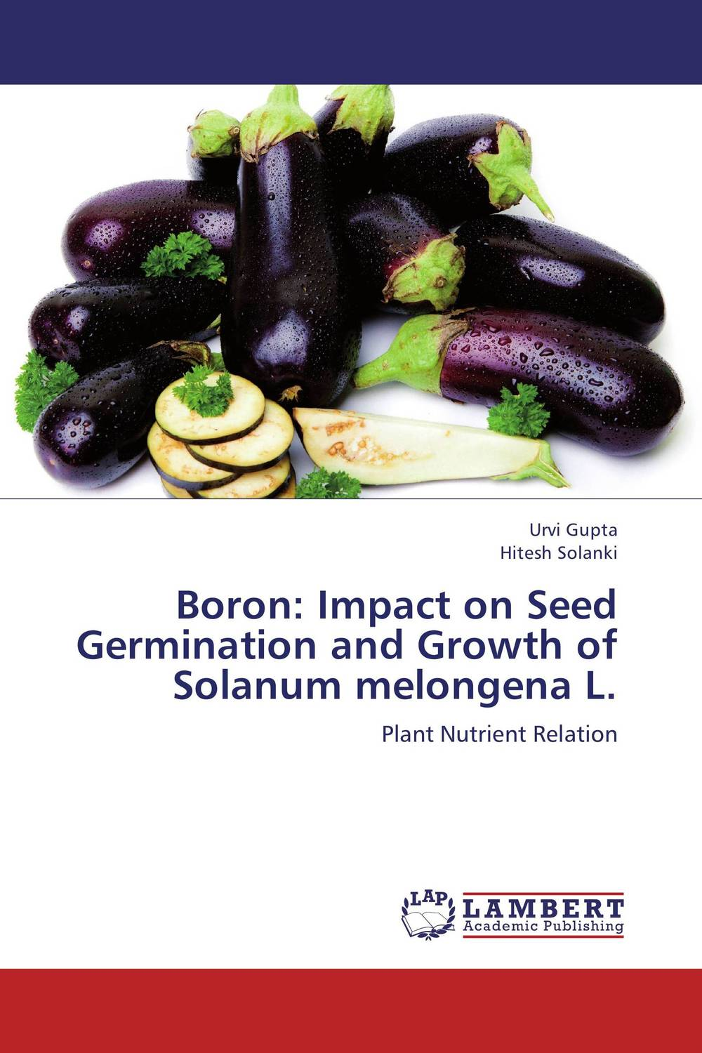 Boron: Impact on Seed Germination and Growth of Solanum melongena L. seed dormancy and germination