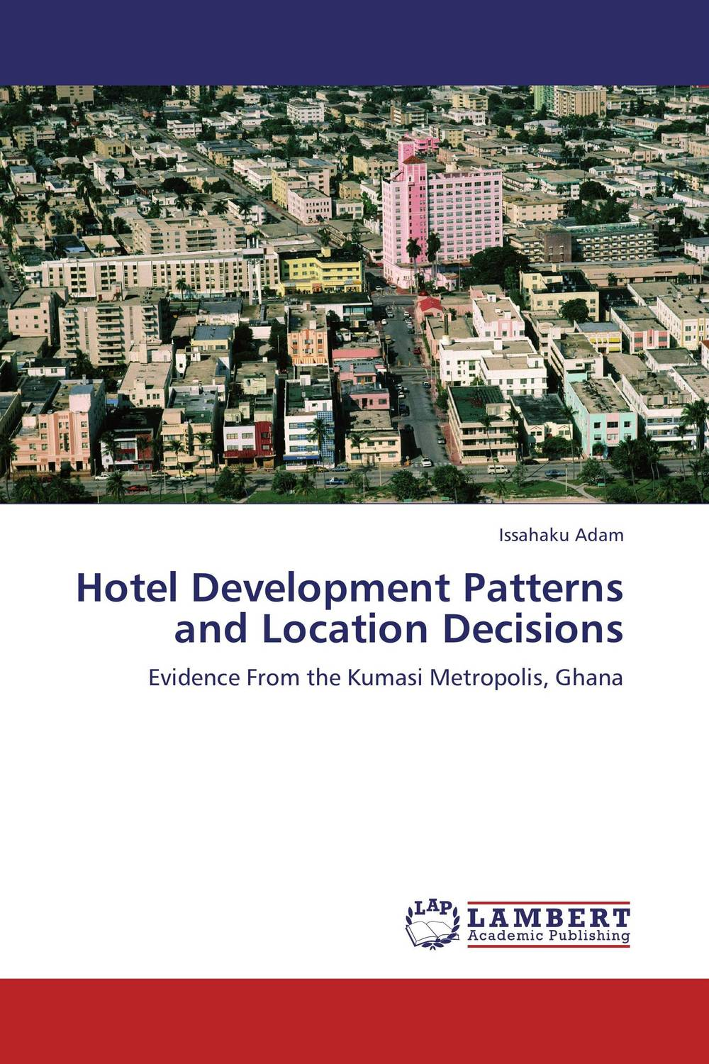 Hotel Development Patterns and Location Decisions the best exotic marigold hotel