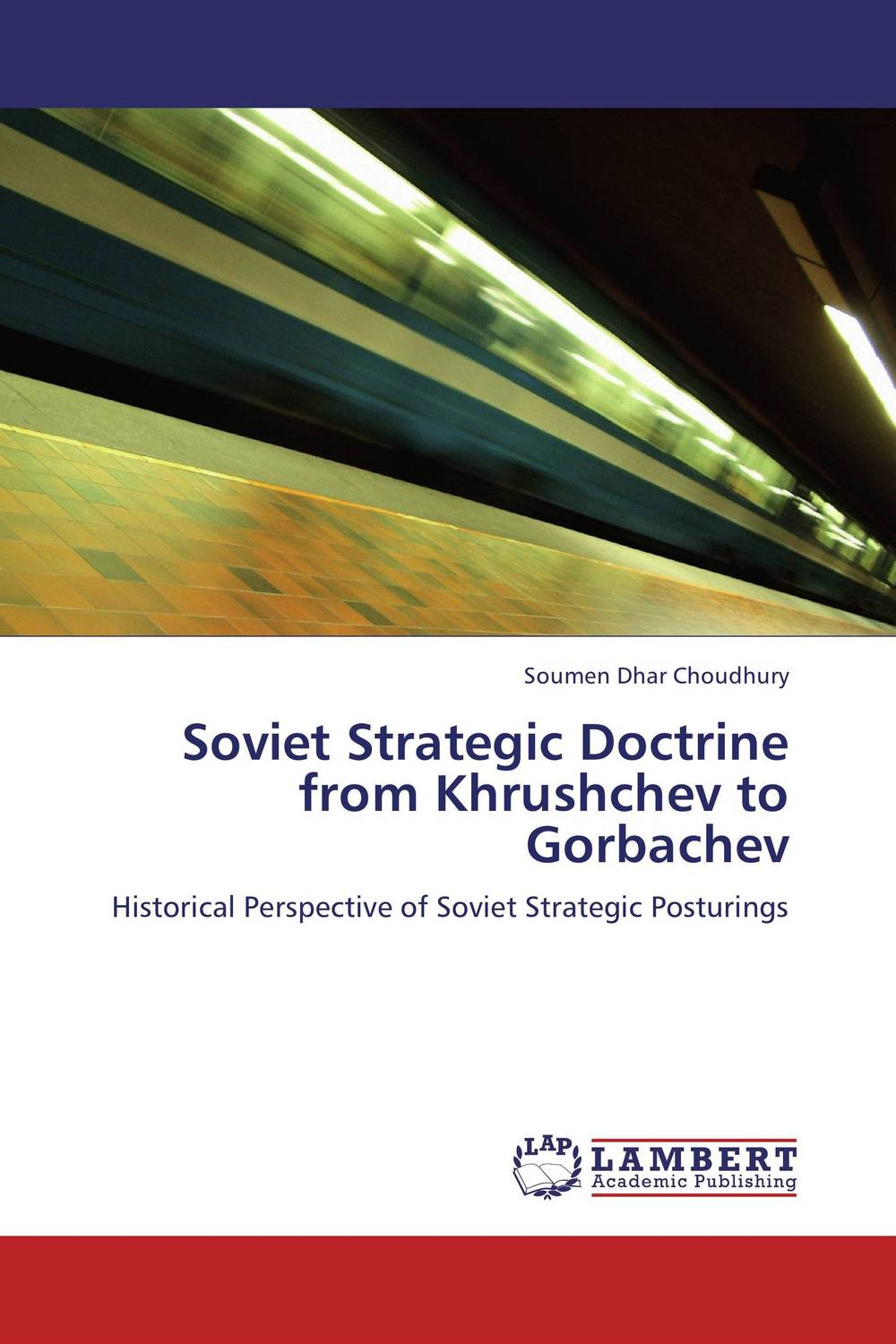 Soviet Strategic Doctrine from Khrushchev to Gorbachev evgeniy gorbachev returning to earth research