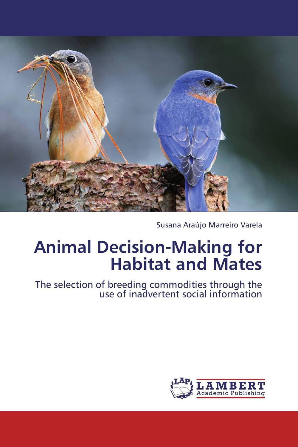 Animal Decision-Making for Habitat and Mates peter brinckerhoff c smart stewardship for nonprofits making the right decision in good times and bad