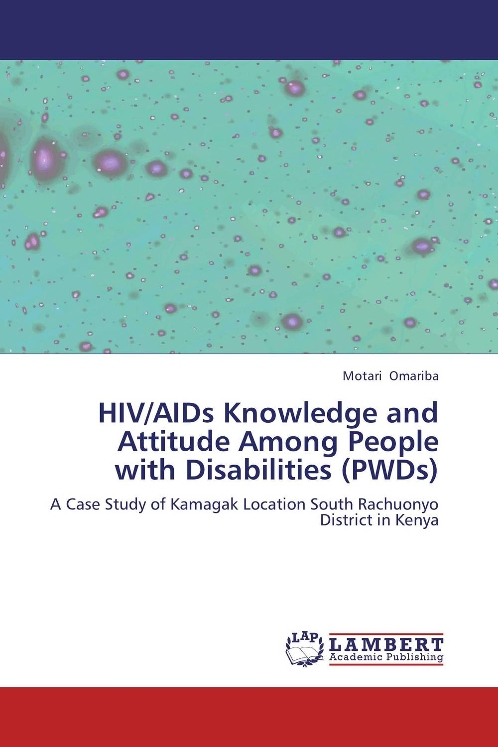 HIV/AIDs Knowledge and Attitude Among People with Disabilities (PWDs) hiv and aids