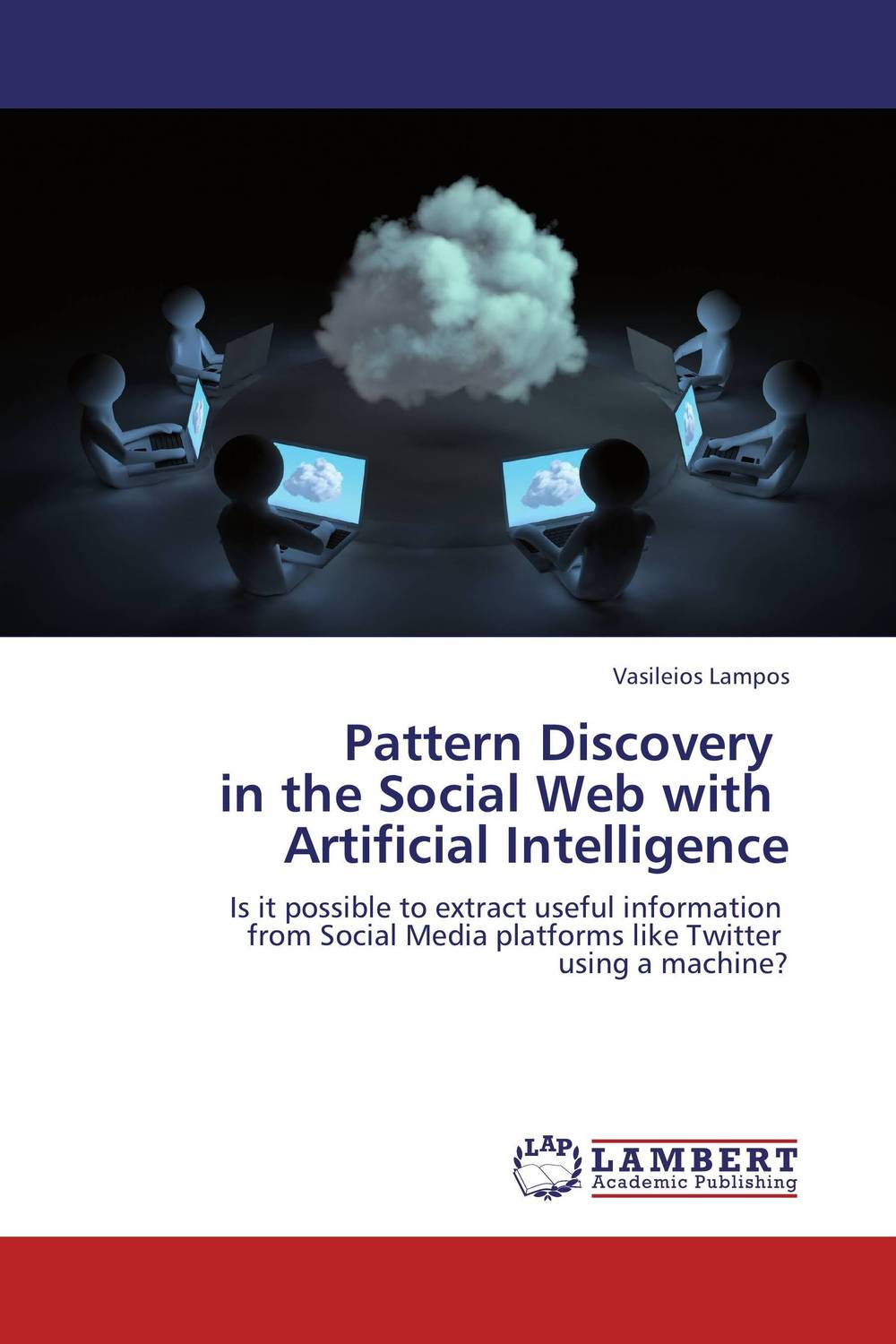 Pattern Discovery   in the Social Web with   Artificial Intelligence clustering information entities based on statistical methods