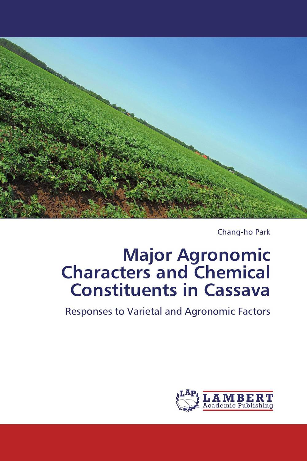 Major Agronomic Characters and Chemical Constituents in Cassava wheat breeding for rust resistance