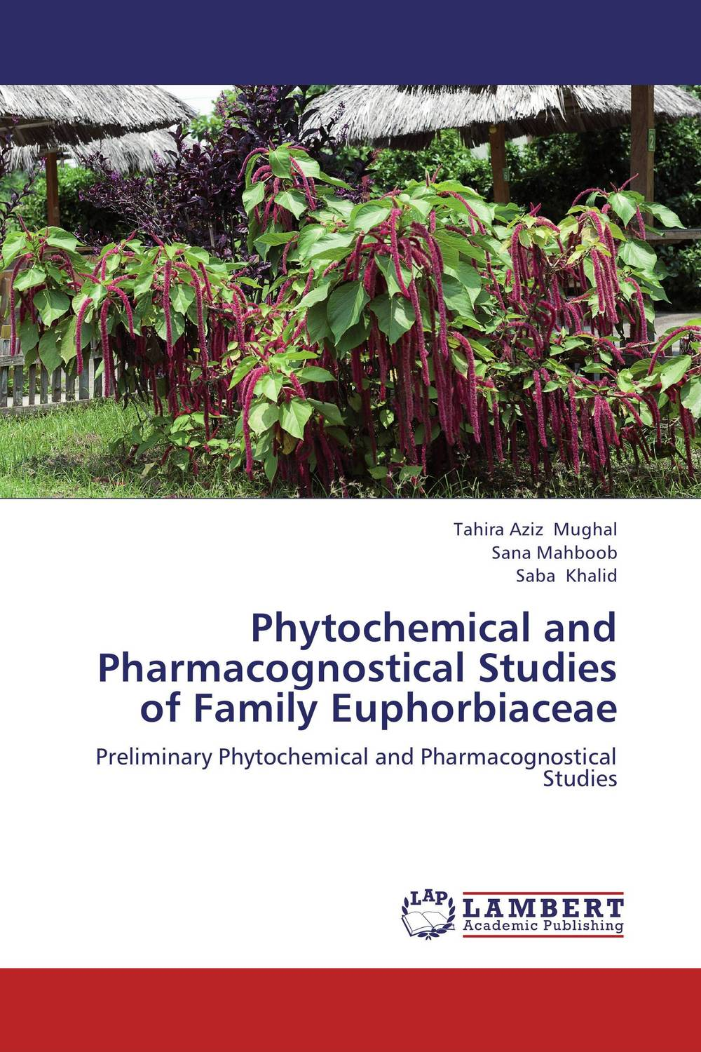 Phytochemical and Pharmacognostical Studies of Family Euphorbiaceae phytochemical study of bioactive flavonoids of some leguminosae plants