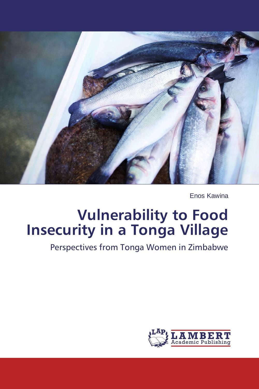 купить Vulnerability to Food Insecurity in a Tonga Village недорого