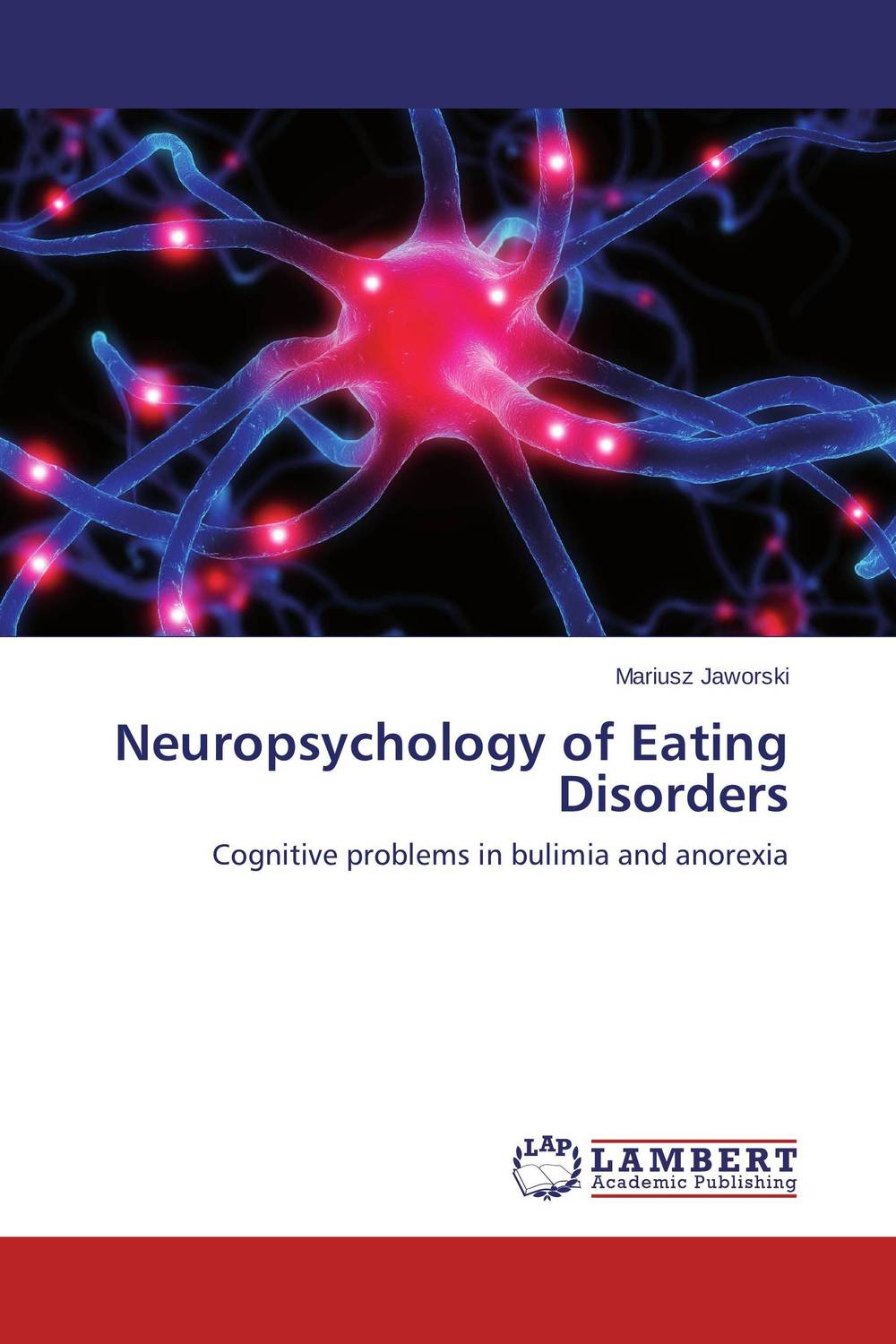 Neuropsychology of Eating Disorders the role of family interventions in the therapy of eating disorders