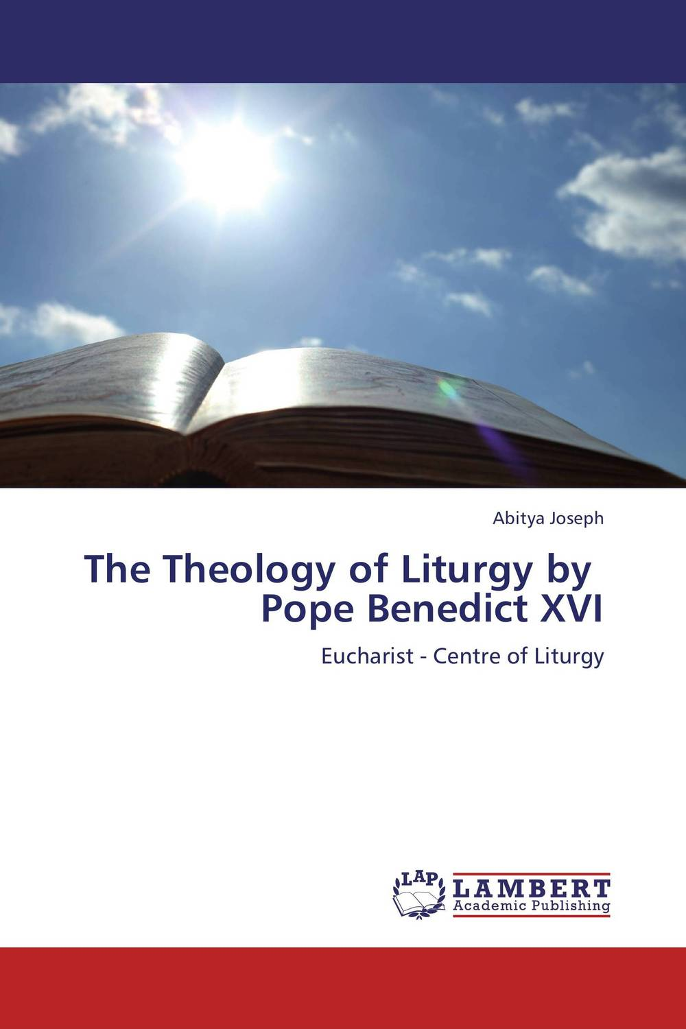The Theology of Liturgy by Pope Benedict XVI sola scriptura benedict xvi s theology of the word of god