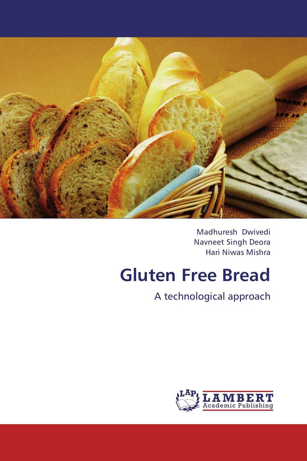 Gluten Free Bread the gluten free bible the thoroughly indispensable guide to negotiating life without wheat