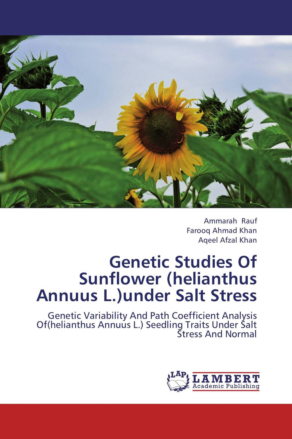 Genetic Studies Of Sunflower (helianthus Annuus L.)under Salt Stress mohd mazid and taqi ahmed khan interaction between auxin and vigna radiata l under cadmium stress