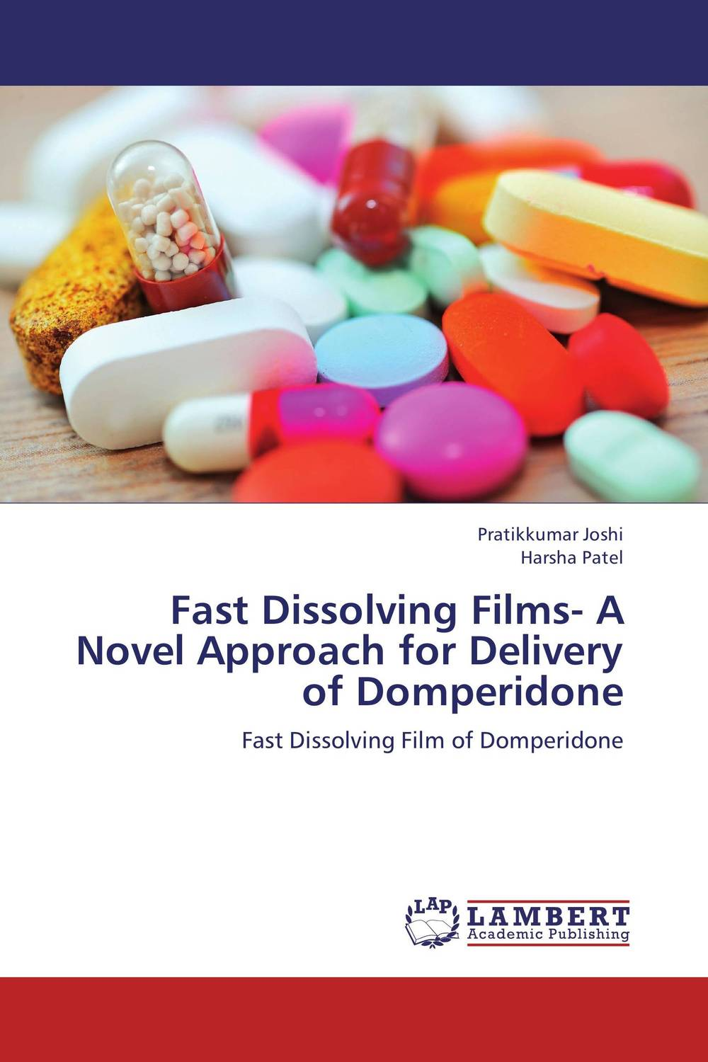 Fast Dissolving Films- A Novel Approach for Delivery of Domperidone atamjit singh pal paramjit kaur khinda and amarjit singh gill local drug delivery from concept to clinical applications