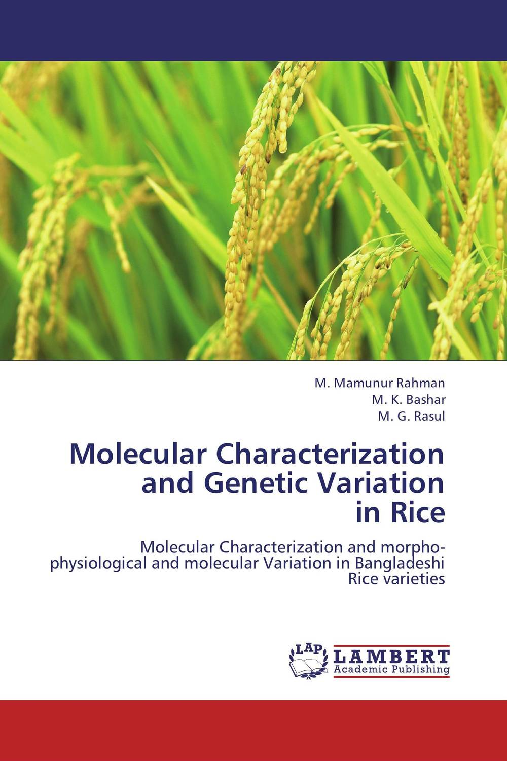 Molecular Characterization and Genetic Variation  in Rice vishal r patil and j g talati wheat molecular and biochemical characterization