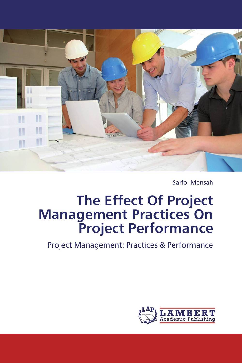 The Effect Of Project Management Practices On Project Performance winner wr 7355