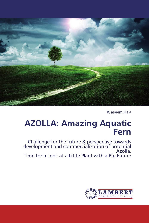 AZOLLA: Amazing Aquatic Fern azolla amazing aquatic fern